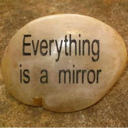 ENGRAVED INSPIRATION STONE - RIVER STONE - EVERYTHING IS A MIRROR